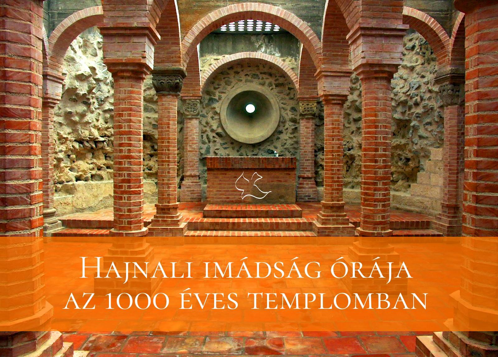 Hajnali imádság órája az 1000 Éves Templomban