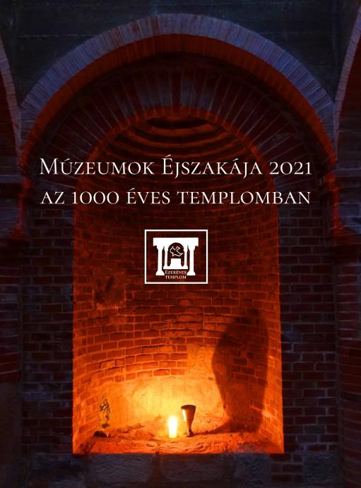 Múzeumok Éjszakája 2021 az 1000 éves templomban