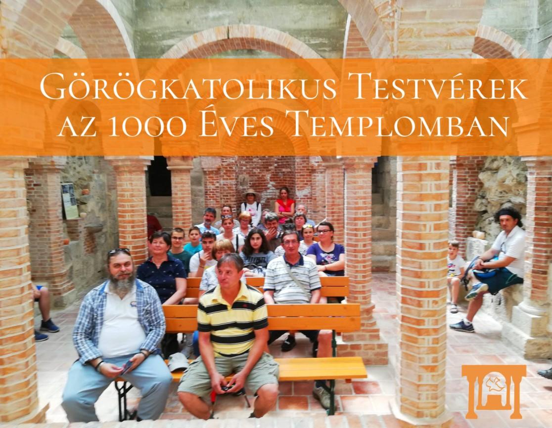 Görögkatolikus Testvérek az 1000 Éves Templomban