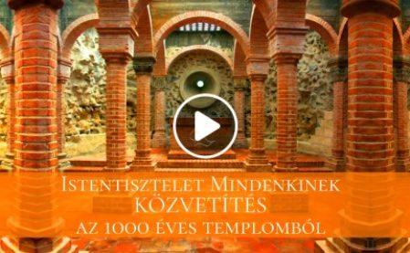 Közvetítés az 1000 Éves Templomból