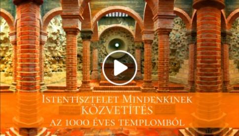 Istentisztelet Mindenkinek, Közvetítés az 1000 Éves Templomból
