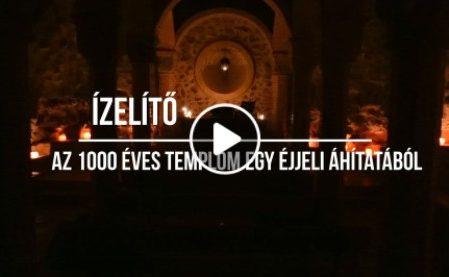 Ízelítő az 1000 Éves Templom egy éjjeli áhítatából