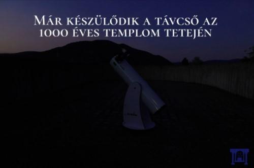 Már készülődik a távcső az 1000 Éves Templom tetjén